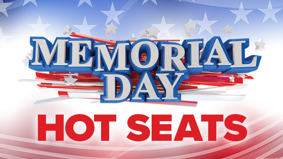 Memorial Day Hot Seats
