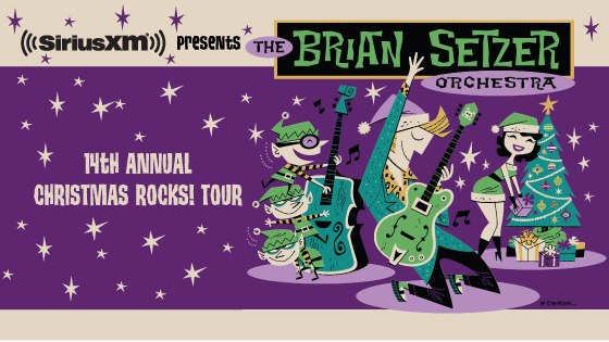 SiriusXM Presents The Brian Setzer Orchestra's 14th Annual Christmas Rocks! Tour