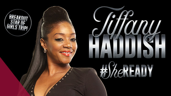 Tiffany Haddish: #SheReady