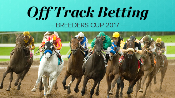 Off Track Betting - Breeders Cup 2017