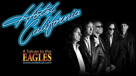 HOTEL CALIFORNIA - A SALUTE TO THE EAGLES - RESCHEDULED