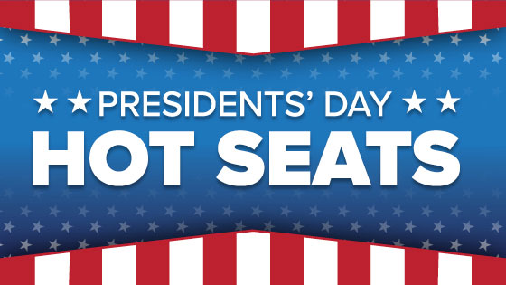 Presidents' Day Hot Seats